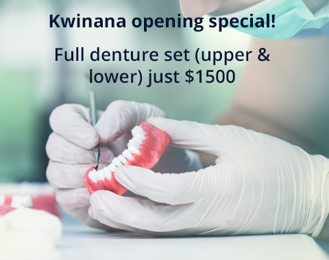 Kwinana opening special! Full upper & lower denture set just $1500 (usually $2500+)